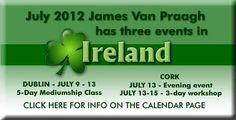 James Van Praagh 3 Events in Ireland.   July 2012 Classes, Seminar, Workshops