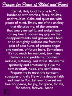 Prayer for Peace of Mind and Heart. This is perfect for anxiety or stressful moments