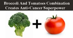 Broccoli And Tomatoes Combination Creates Anti-Cancer Superpower – Simplicity At Home