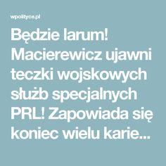 Będzie larum! Macierewicz ujawni teczki wojskowych służb specjalnych PRL! Zapowiada się koniec wielu karier…