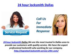 24 hour locksmith Dallas  http://toprated-locksmith-service-24hr.com/  - 24 hour locksmith Dallas  We are the most trusted in Dallas area to provide our customers with quality service. We have the expert professional locksmith who working for our company.