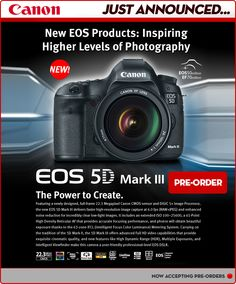 Just Announced Today! The Canon EOS 5D Mark 111 - The Power to Create!