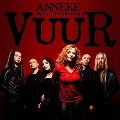 Vuur_band! Anneke Van Giersbergen - lead vocals Ed Warby - drums Johan Van Stratum- bass Ferry Duijsens - guitars Marcela Bovio - vocals Jord Otto - guitars