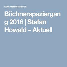 Büchnerspaziergang 2016 | Stefan Howald – Aktuell