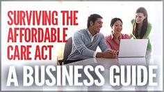 Surviving the Affordable Care Act: a guide for businesses  #Obamacare