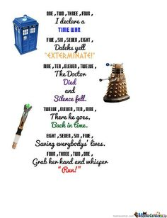 "Doctor Who poem: ""One, two, three, four, I declare a time war. Doctor Who Party, Doctor Who Valentines, Doctor Who Quotes, Doctor Who Humor, Bad Wolf Doctor Who, Girl Doctor, Don't Blink, Torchwood, Geek Out"