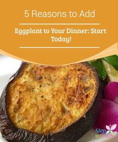 5 Reasons to Add #Eggplant to Your Dinner: Start Today!  Eggplant is a #vitamin and mineral rich food. Since it is 92% water, it helps us avoid #retention of #liquids and detoxify. Add eggplant to your dinner today!