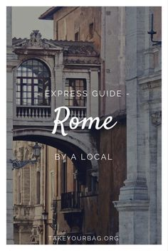 Rome Express Guide by a local | When and where to go | Especially if you don't have a lot of time or me | By a Roman, to get the best of Rome!