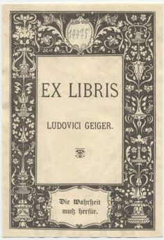"""""""Ex Libris Ludovici Geiger"""". Ludwig Geiger (1848-1919) was an important exponent of the Reform Judaism."""