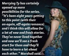"""Marrying Ty has certainly opened up more possibilities for the series. """"It's been eight years getting to this point (with their on-again, off-again romance) and I think this will allow for a lot of new and fresh stories. They've never lived together and now we'll see a fresh start for them and they'll have to learn a lot about each other."""" Marshall said. #Season9"""