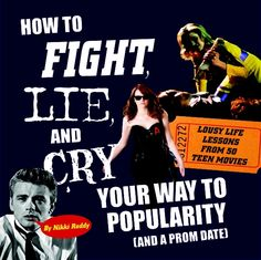 How to Fight, Lie, and Cry Your Way to Popularity (and a Prom Date): Lousy Life Lessons from 50 Teen Movies by Nikki Roddy. ISBN 978-0-9827322-2-9 How does a slutty makeover lead to happiness? And how can stalking a crush truly win her heart? Once you read this book, youll have all the answers. Of course, you probably wont want to follow the advice the films dish out, but youll have a lot of fun reading about them. #zestbooks #nonfiction #popculture #book #movie #teen #twil…