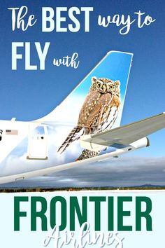 The Secret Way To Fly Better With Frontier Airlines Travel Fun Frontier Toddler Travel