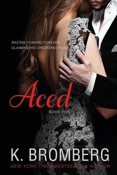 Aced (The Driven Trilogy) by K. Bromberg. From New York Times Best-Selling Author K. Bromberg comes a book about what happens after the happily ever after. Rylee and Colton's ride continues... One moment. Six years ago. The night she made the world around me so much more than just a blur. Now it's the catalyst that threatens to tear us apart. Our happily was supposed to be ever after. So why do I feel like it's slipping through my fingers? How can one moment, when our world seemed so…
