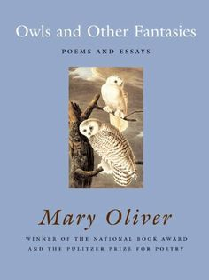 Owls and Other Fantasies: Poems and Essays by Mary Oliver. $11.48