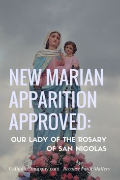 New Marian Apparition Approved- Our Lady of the Rosary of San Nicolas, Argentina