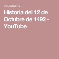 Historia del 12 de Octubre de 1492 - YouTube