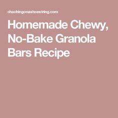 Homemade Chewy, No-Bake Granola Bars Recipe