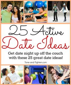 25 Active Date Ideas on Tone-and-Tighten.com - many of these are budget friendly too!