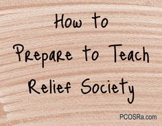 Are you assigned to teach a Relief Society lesson tomorrow and you have no idea what to do? Read here for tips on lesson preparation for Relief Society.