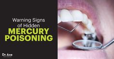 Discover the symptoms of too much mercury in your system and how to remove it!