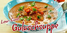 Einfache Gulaschsuppe – herzhaft-würzig & Low-Carb