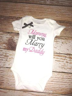 Girl's Mommy will you Marry my Daddy Shirt or Body Suite on Etsy, $25.00