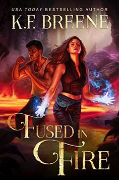 Fused in Fire (Fire and Ice Trilogy Book 3) by K.F. Breene