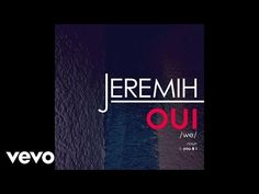 Jeremih - Oui. awe reminds me of someone haven't heard this in awhile