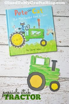 Popsicle Stick Tractor for Pete the Cat and Old MacDonald Had a Farm- Kid Craft Farm Animal Crafts, Cat Crafts, Farm Animals, Animal Crafts For Kids, Glue Crafts, Craft Stick Crafts, Book Crafts, Craft Kids, Kids Crafts