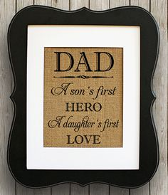 Dad Gift Personalized Burlap Print ~ A Son's First Hero Daughter's First Love ~ Father's Day Gift