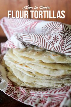 How to Make Flour Tortillas #recipe #tortillas