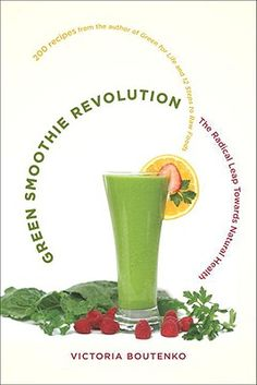 Recommended reading: Green Smoothie Revolution by Victoria Boutenko