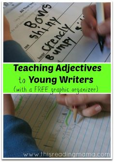 Teaching Adjectives to Young Writers (free graphic organizer)   This Reading Mama