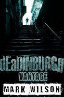 dEaDINBURGH: Vantage (Din Eidyn Corpus Book 1) - http://freebiefresh.com/deadinburgh-vantage-din-eidyn-corpus-book-free-kindle-review/