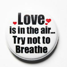 Valentine's Day Quotes : QUOTATION - Image : Quotes Of the day - Description Love is in the Air Anti Valentines Button 1 inch Pin or by snottub Sharing is Valentine's Day Quotes, Best Quotes, Funny Quotes, Valentines Day Quotes For Her, Valentines For Singles, Valentine Ideas, Happy Singles Awareness Day, Valentine's Day Poster, Romantic Love Quotes