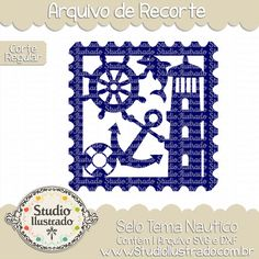 Selo Tema Náutico, Selo, Tema Náutico, Tema, Náutico, Nautical Stamp, Nautical, Stamp, Leme, Rudder, Helm, Buoy, Boya, Farol, Beacon, lighthouse, mar, sea, Ocean, Oceano, âncora, Anchor, navio, boat, ship, barco, arquivo de recorte, corte regular, regular cut, svg, dxf, png, Studio Ilustrado, Silhouette, cutting file, cutting, cricut, scan n cut.