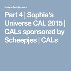 Part 4 | Sophie's Universe CAL 2015 | CALs sponsored by Scheepjes | CALs