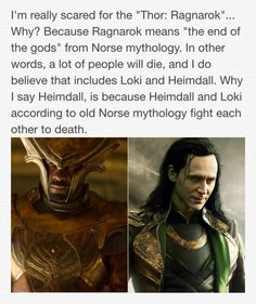 "Well, not everything in the comics is directly from Norse Mythology. Of course, they had the change some things and make it their own when writing the Thor comics and taking only a few, more important things from mythology. Plus, Tom was approved for his role of Loki in the Infinity Wars movies (Both of them), and they come after Ragnarok. Also, Loki has ""died"" multiple times in the comics, and each time he has either been reborn or brought back in a different body (like Lady Loki for…"