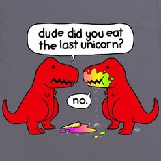 Trex ate unicorns