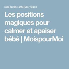 Les positions magiques pour calmer et apaiser bébé | MoispourMoi
