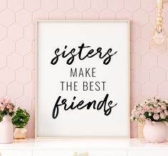 Sisters Make The Best Friends Printable Art, Sister Quote Printable Wall Art, Kids Room Decor, Sisters Gift Wall Decor *INSTANT DOWNLOAD* Printing Websites, Online Printing, Printable Quotes, Printable Wall Art, Office Printers, Room Decor, Wall Decor, Sister Quotes, Art Kids