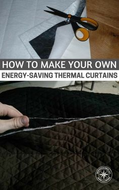 How To Make Your Own Energy-Saving Thermal Curtains - SHTF Prepping & Homesteading Central #frugal #energysaving Save Energy | DIY Thermal Curtains