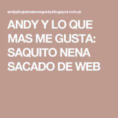ANDY Y LO QUE MAS ME GUSTA: SAQUITO NENA SACADO DE WEB