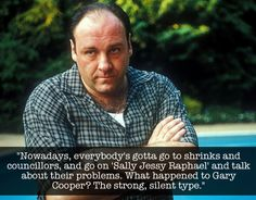 On masculinity. | The Human Condition, As Told By TonySoprano