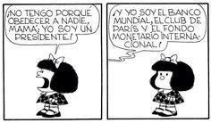 No tengo que obedecer a nadie/ Mafalda.