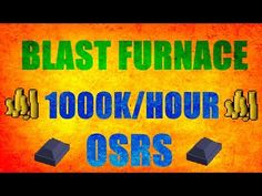 New Blast Furnace Guide 1M/Hour Best Smithing Exp!