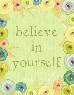 Believe in Yourself Inspirational Print