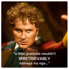 Sixth Doctor (Colin Baker) | 11 Best Quotes Of The First 11 Doctors