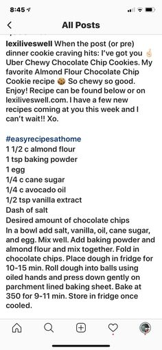 Lexiliveswell-Instagram Chocolate Chip Cookies Almond Flour Chocolate Chip Cookie Recipe, Almond Flour Cookies, Chewy Chocolate Chip Cookies, New Recipes, Cookie Recipes, Cravings, Instagram, Almond Meal Cookies, Recipes For Biscuits