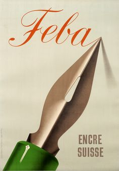 Feba - Encre Suisse (French Text) by Birkhauser, Peter Vintage Advertising Posters, Vintage Advertisements, Vintage Ads, Vintage Prints, Vintage Posters, Modern Posters, Print Advertising, Floral Illustrations, Graphic Illustration